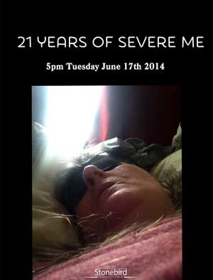 a photo of a woman in bed, in agony, sunglasses, 5pm Tues June 17th saying 21 years with Severe ME