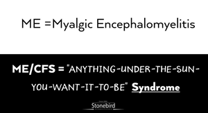 CFS = anything under the sun you want it to be syndrome