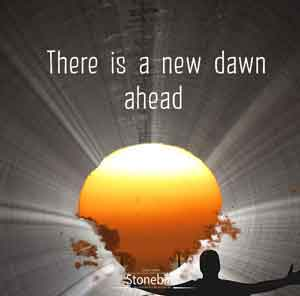 There is a new dawn ahead