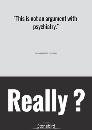 This is not an argument with psychiatry. Really ?