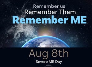 Severe ME Day Aug 8th